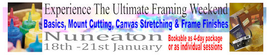 Totally ultimate framing weekend, basics of framing, mount cutting & decoration, Frame finishes, canvas stretching, picture framing